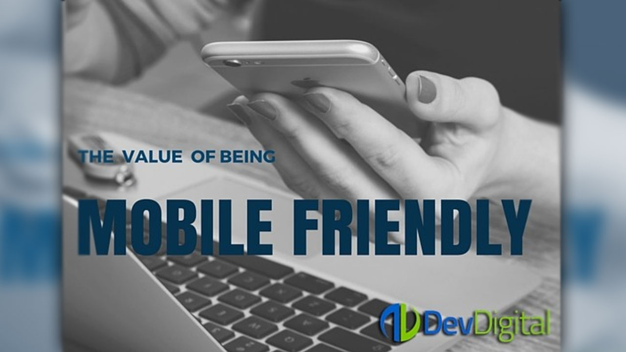 The Value of Mobile Friendly Websites