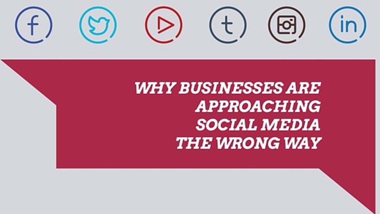 Why Businesses Are Approaching Social Media the Wrong Way