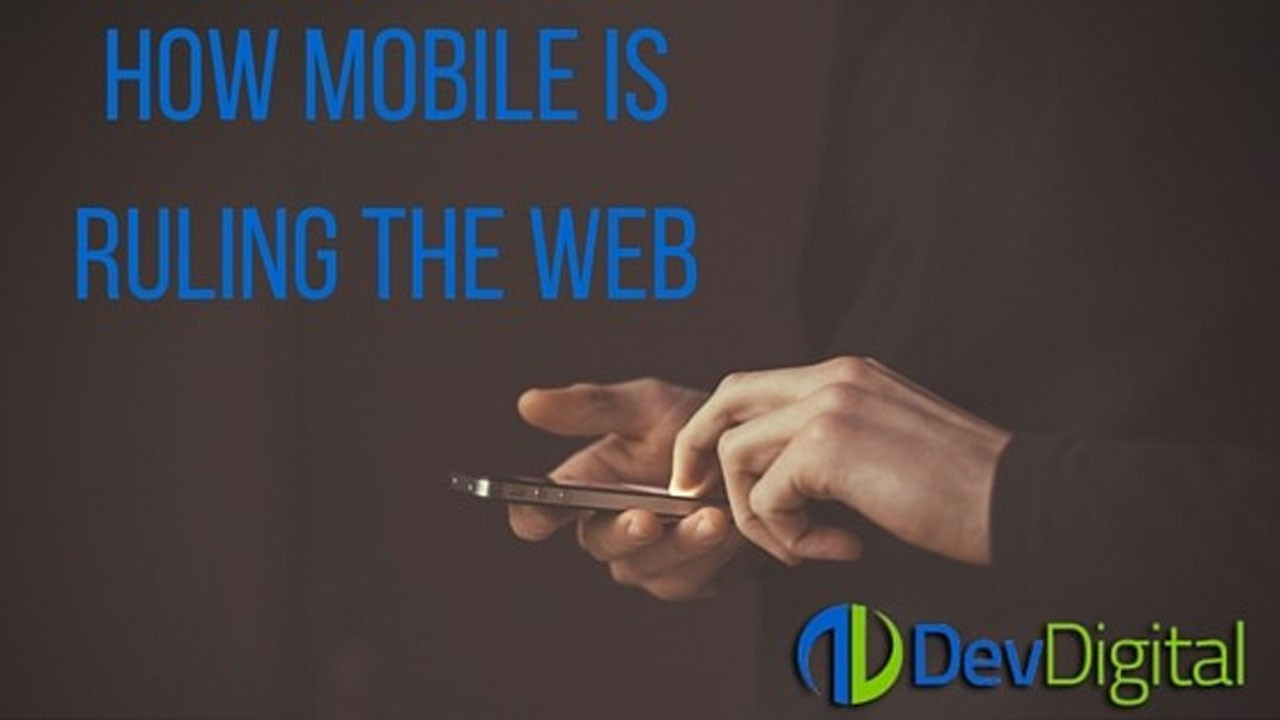 How Mobile is Ruling the Web