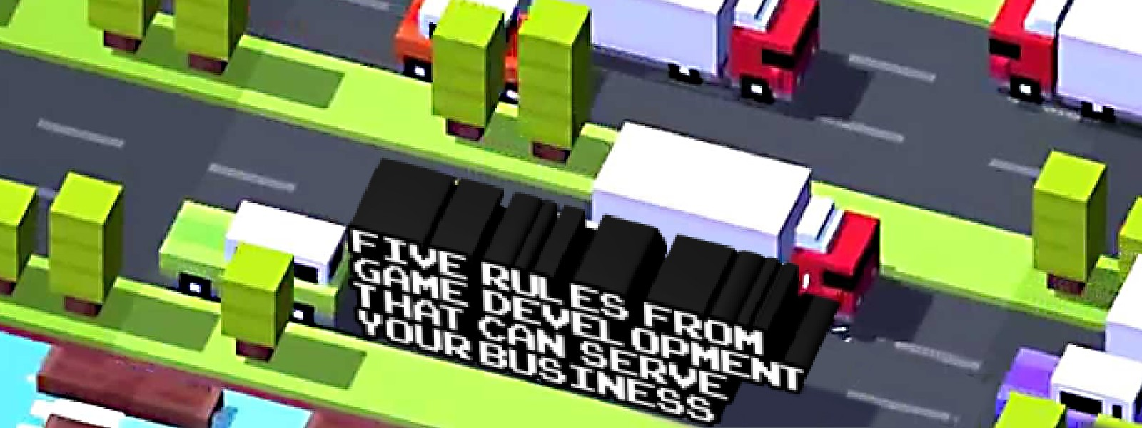 Five Rules From Game Development That Can Serve Your Business