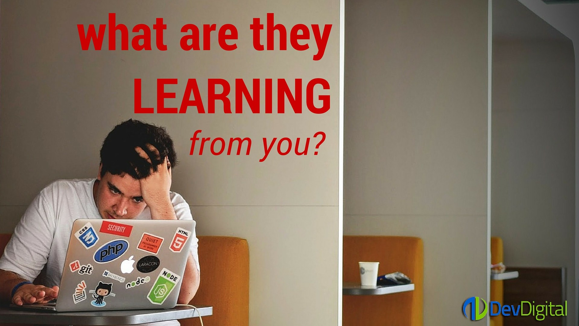 What Are They Learning From You?