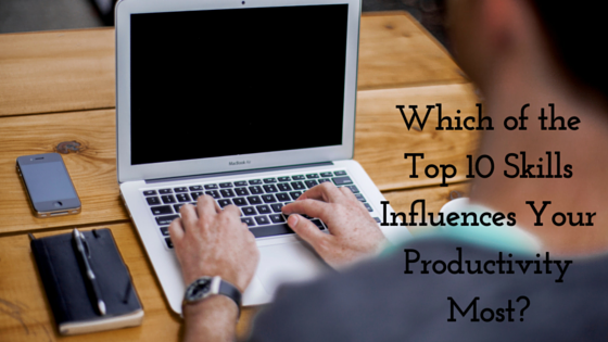 Which of the Top 10 Skills Influences Your Productivity Most?
