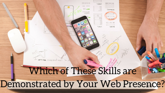 Which of These Skills are Demonstrated by Your Web Presence?