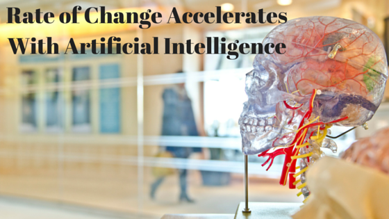 Rate of Change Accelerates With Artificial Intelligence