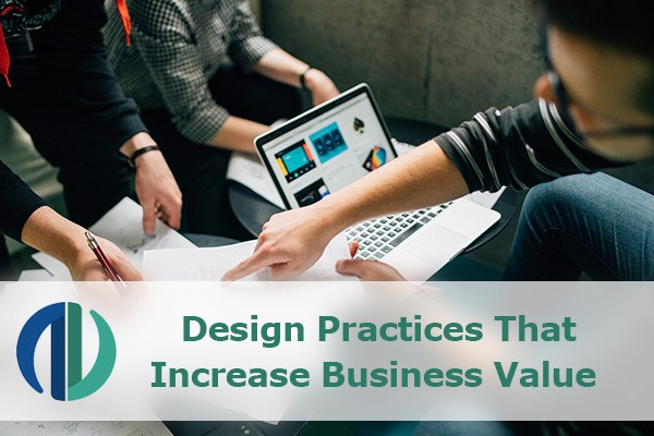 Design Practices That Increase Business Value