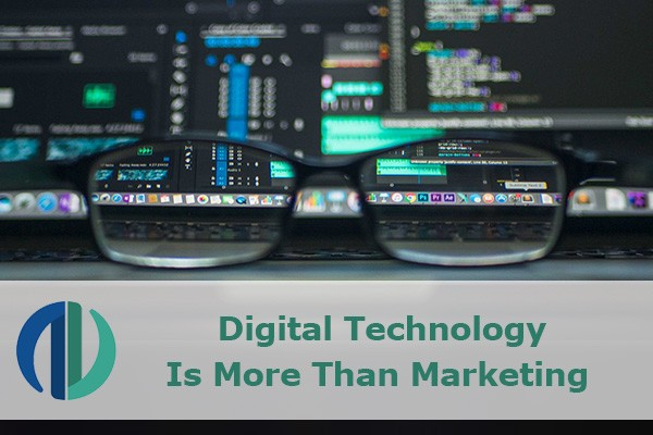Digital Technology Is More Than Marketing