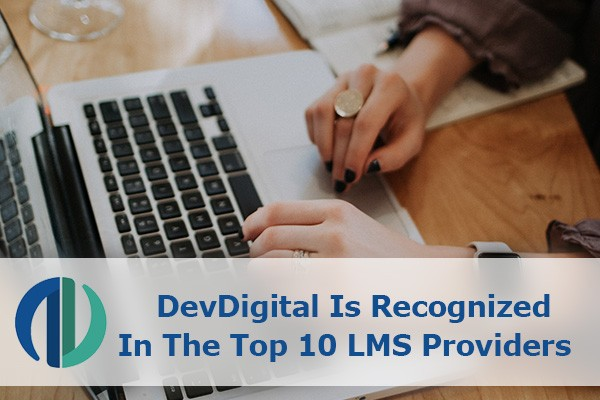 DevDigital Is Recognized In The Top 10 LMS Providers