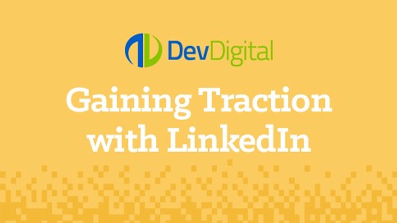 How to Use LinkedIn to Gain Traction In Your Business