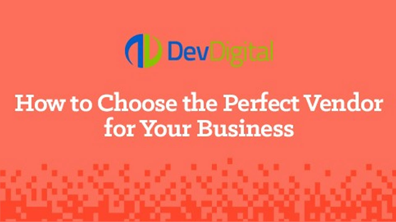 How to Choose the Perfect Vendor for Your Business