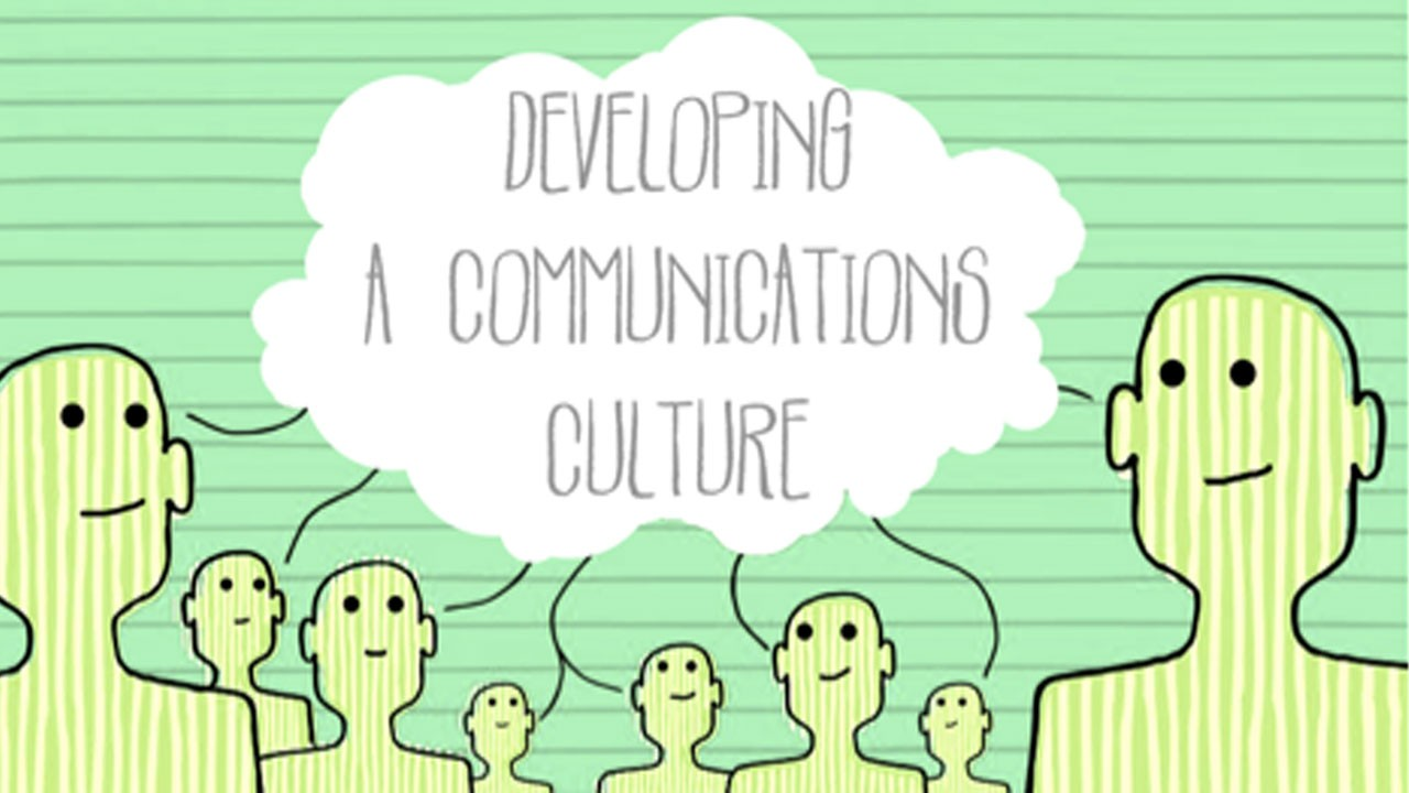 Developing a Communications Culture