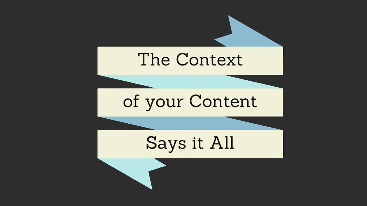 The Context of your Content Says it All