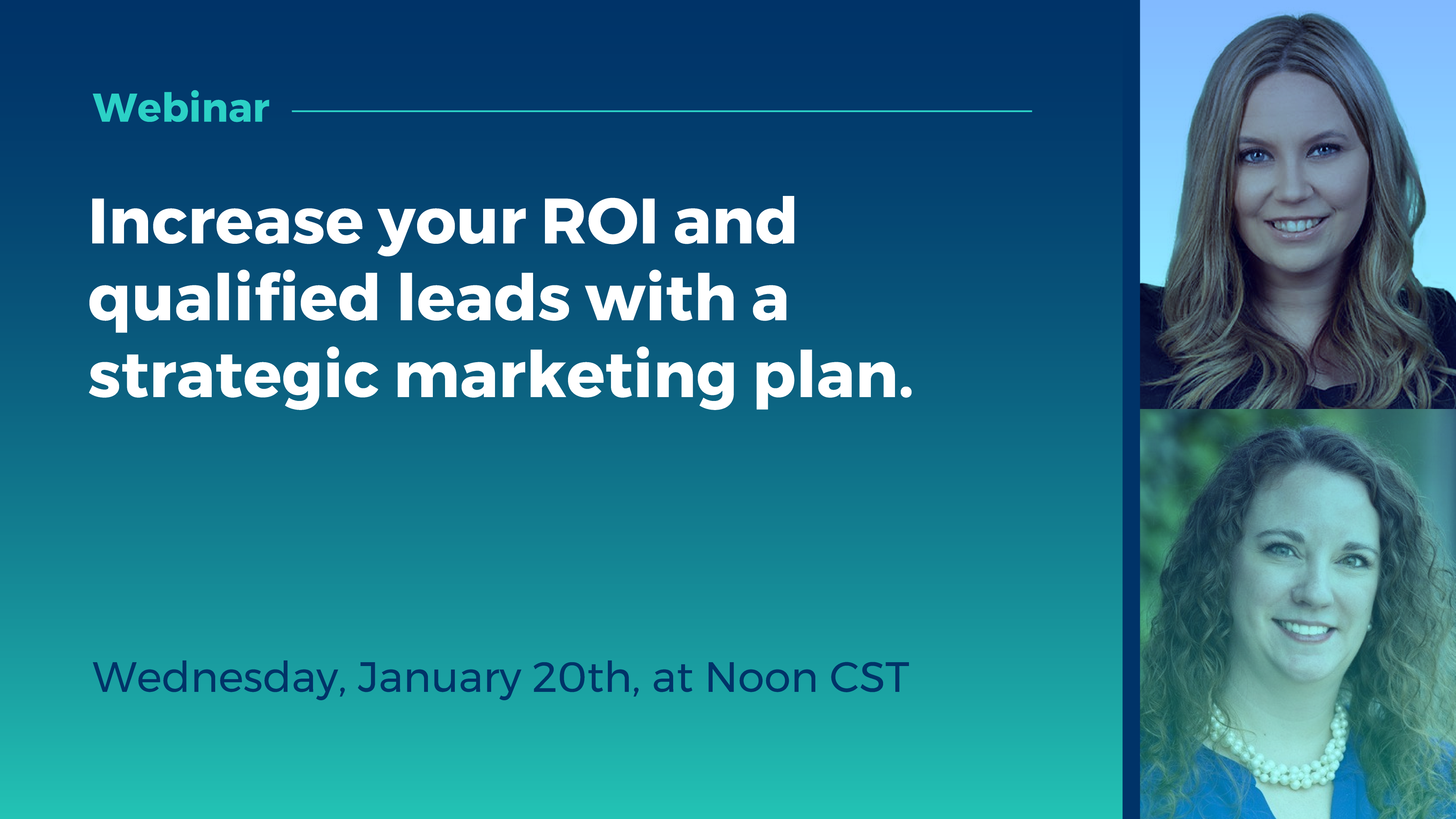 Webinar: Increase Your ROI and Qualified Leads with a Strategic Marketing Plan